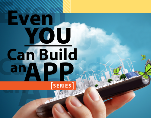 Even YOU Can Build an App Series
